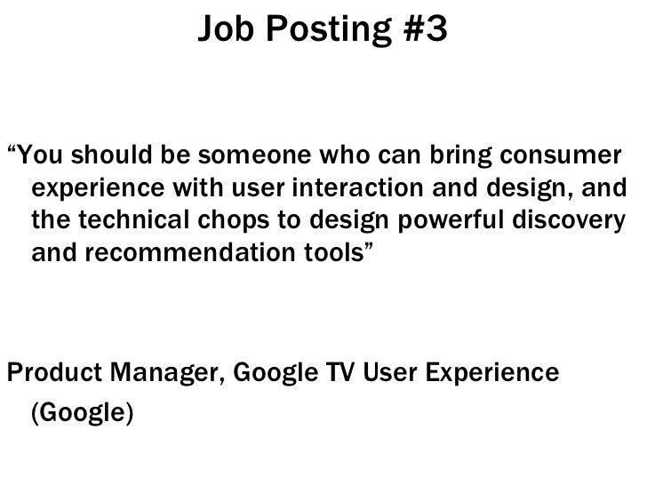 """Job Posting #3 <ul><li>"""" You should be someone who can bring consumer experience with user interaction and design, and the..."""