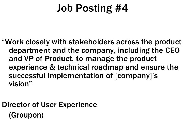 """Job Posting #4 <ul><li>"""" Work closely with stakeholders across the product department and the company, including the CEO a..."""