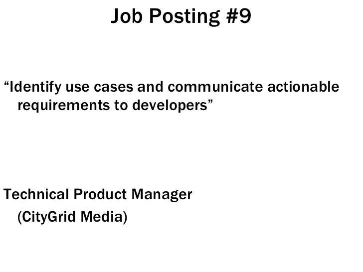 "Job Posting #9 <ul><li>"" Identify use cases and communicate actionable requirements to developers"" </li></ul><ul><li>Techn..."