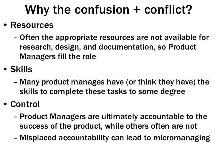 Why the confusion + conflict? <ul><li>Resources </li></ul><ul><ul><li>Often the appropriate resources are not available fo...