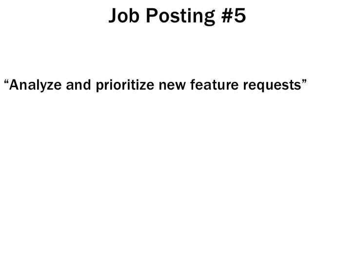 "Job Posting #5 <ul><li>"" Analyze and prioritize new feature requests"" </li></ul>"