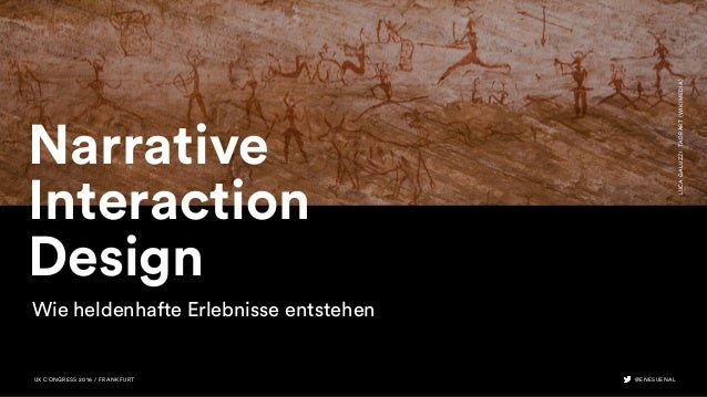 Narrative Interaction Design LUCAGALUZZI:TADRART(WIKIMEDIA) Wie heldenhafte Erlebnisse entstehen @ENESUENALUX CONGRESS 201...