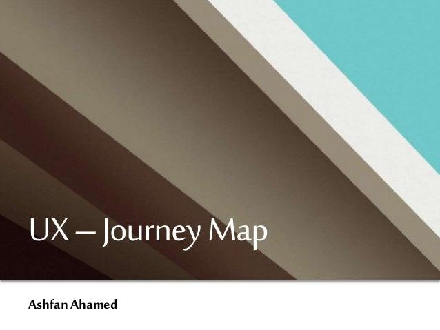 UX–JourneyMap Ashfan Ahamed