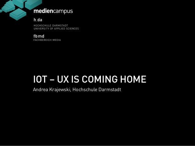 Aa  n  Aa  n  IOT – UX IS COMING HOME  Andrea Krajewski, Hochschule Darmstadt