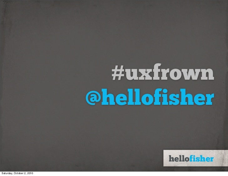 Turning That UX Frown Upside Down Slide 2