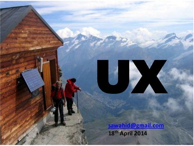 UX sawahid@gmail.com 18th April 2014