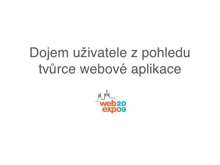 Dojem uživatele zpohledu  tvůrce webové aplikace