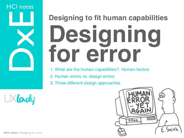HCI notes  TOPICDxE                              Designing to fit human capabilities                                 Design...