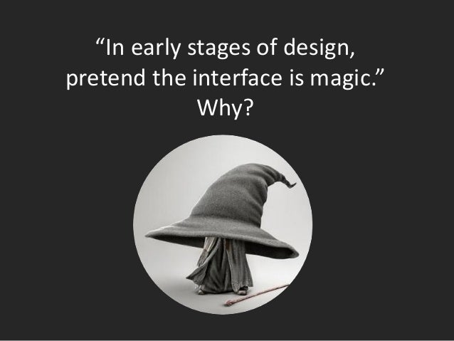 Interaction design vs. Interface design Interaction design — from generic to specific — user's goals — do not forget about...