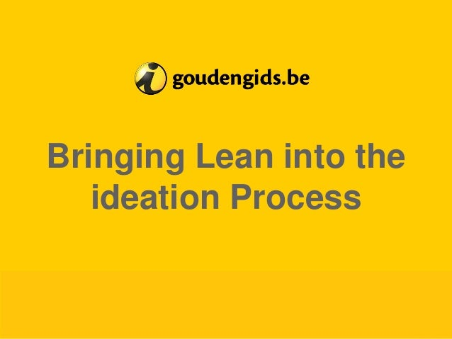 27 May 2015 Confidential / for internal use only 1 Bringing Lean into the ideation Process