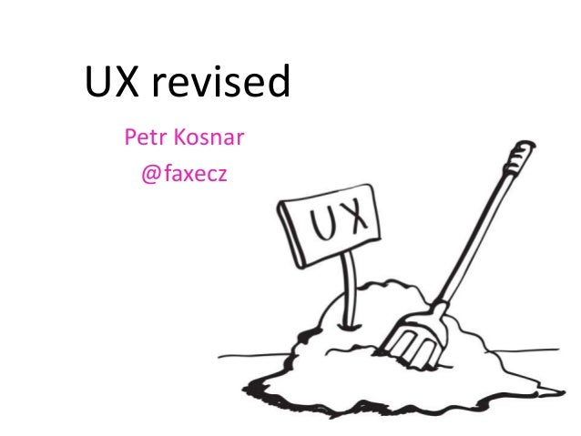 UX revised Petr Kosnar  @faxecz