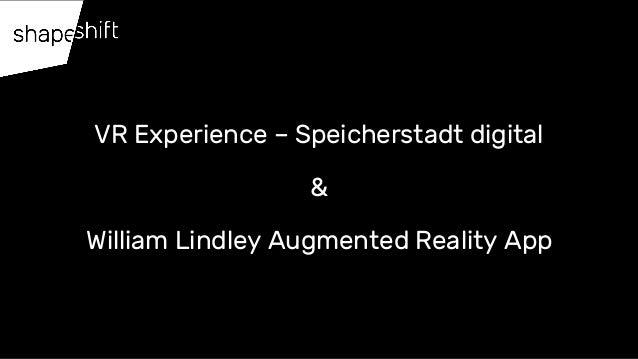 VR/AR Experience - Speicherstadt Digital und William Lindley Slide 2