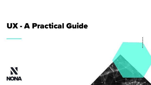 UX - A Practical Guide
