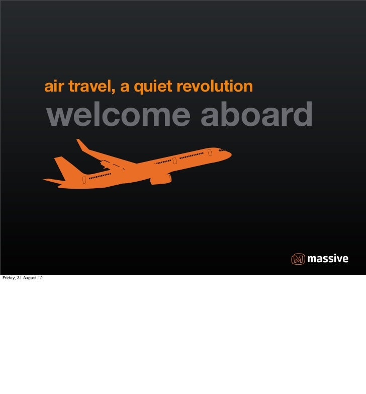 air travel, a quiet revolution                       welcome aboardFriday, 31 August 12