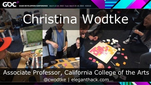 Associate Professor, California College of the Arts @cwodtke   eleganthack.com Christina Wodtke