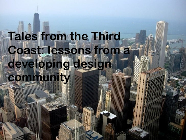 Tales from the ThirdCoast: lessons from adeveloping designcommunity