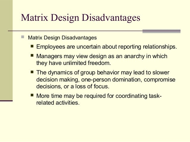 employees perspective advantage and disadvantages of working in a matrix structures What are the advantages of a weak matrix organization 0 and are there more advantages than disadvantages when managing projects under such organizational structures asked 6 years ago by anonymous matrix-management the work the functional managers assign often become the primary work.