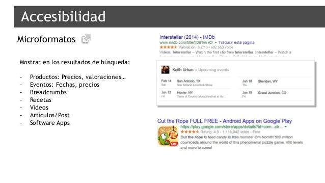 Accesibilidad Microformatos Mostrar en los resultados de búsqueda: - Productos: Precios, valoraciones… - Eventos: Fechas, ...