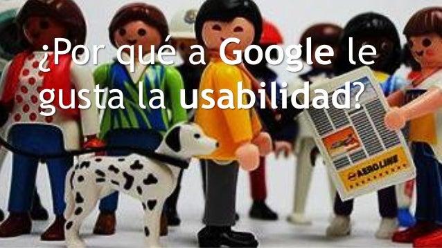 ¿Por qué a Google le gusta la usabilidad?