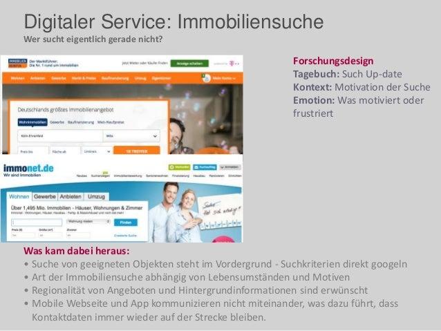 Digitaler Service: Immobiliensuche Wer sucht eigentlich gerade nicht? Was kam dabei heraus: • Suche von geeigneten Objekte...