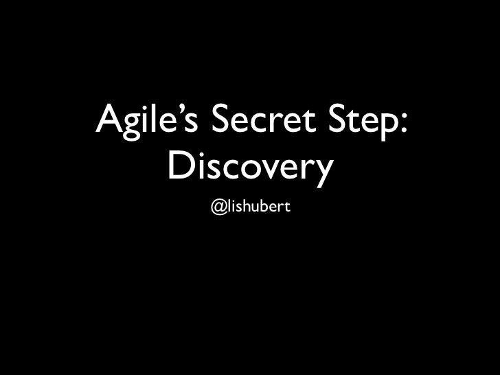 April 11, 2011Agile's Secret Step:    Discovery       MidwestUX