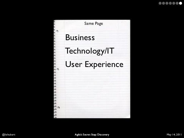 Same Page             Business             Technology/IT             User ExperienceLis Hubert     Agile's Secret Step: Di...