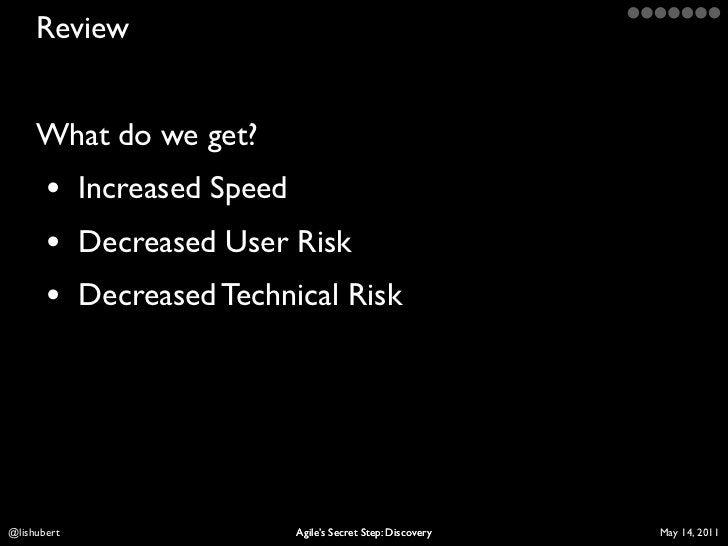 Review     What do we get?       • Increased Speed       • Decreased User Risk       • Decreased Technical RiskLis Hubert ...
