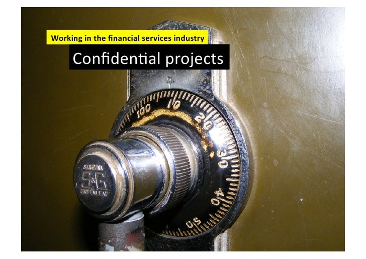 Working in the financial services industry         ConfidenFal projects