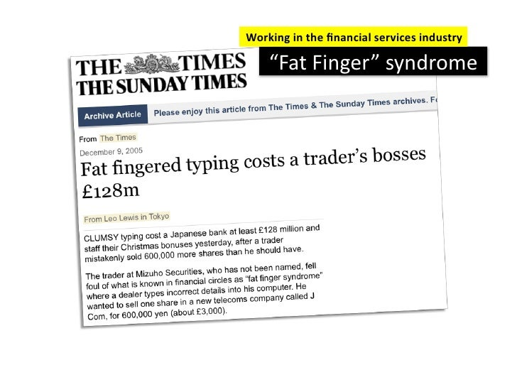 """Working in the financial services industry       """"Fat Finger"""" syndrome"""