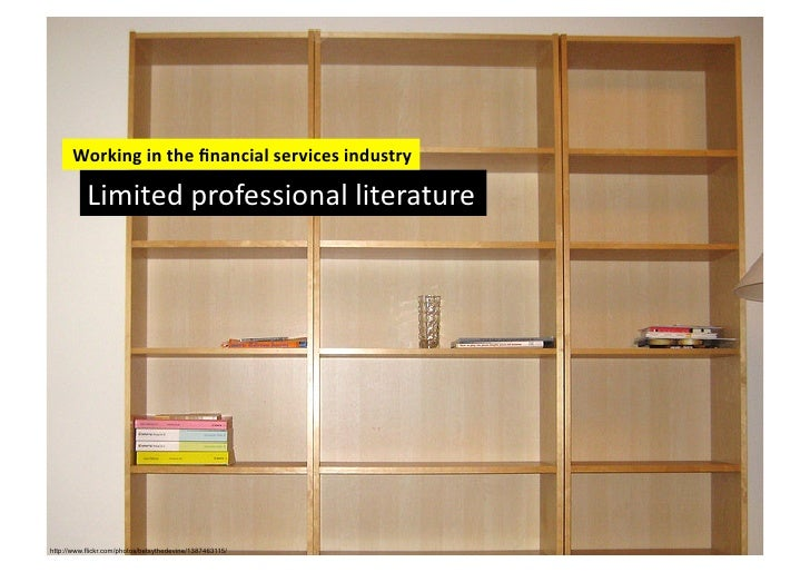 Working in the financial services industry            Limited professional literature  http://www.flick...