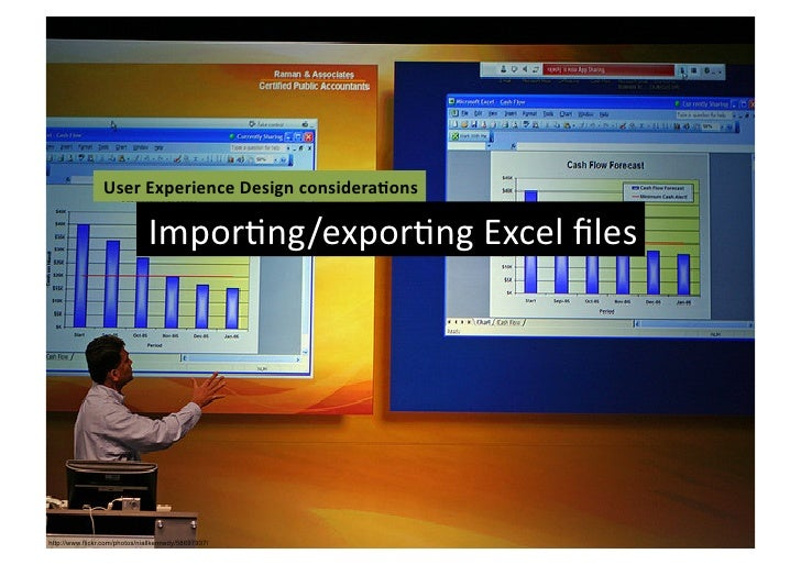 User Experience Design considera3ons                                ImporFng/exporFng Excel files http://www....