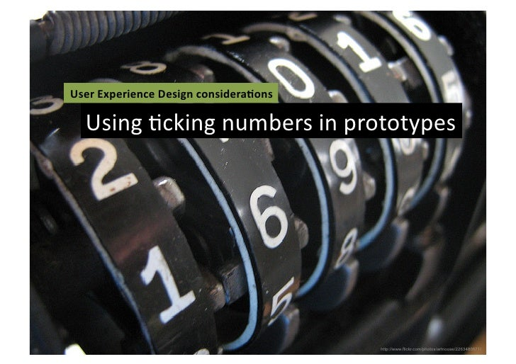 User	  Experience	  Design	  considera3ons	     Using	  Fcking	  numbers	  in	  prototypes	                               ...