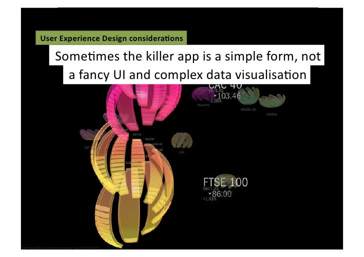 User Experience Design considera3ons                       SomeFmes the killer app is a simple form,...