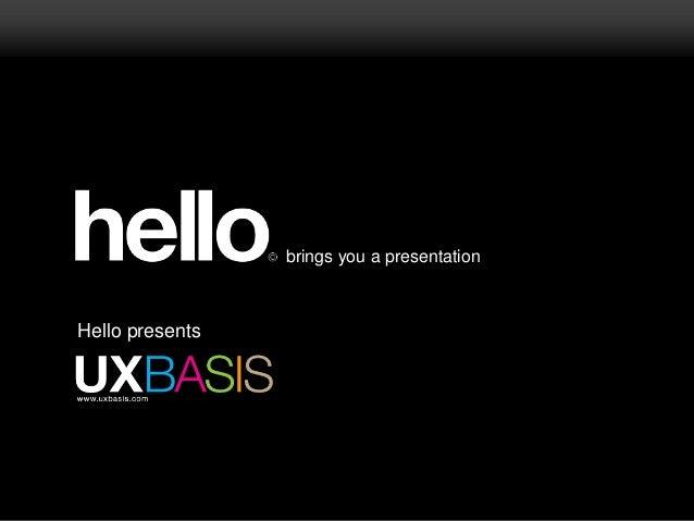 brings you a presentation Hello presents