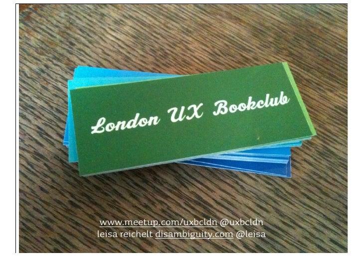 www.meetup.com/uxbcldn @uxbcldn leisa reichelt disambiguity.com @leisa