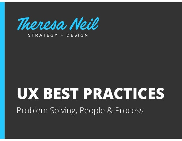 UX BEST PRACTICESProblem Solving, People & Process