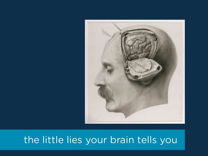 the little lies your brain tells you