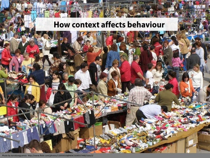 How context affects behaviour<br />Photo by torrelaveguensis  http://www.flickr.com/photos/11055010@N04/1030557440/size...