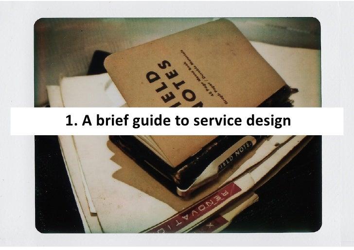 1.  A  brief  guide  to  service  design