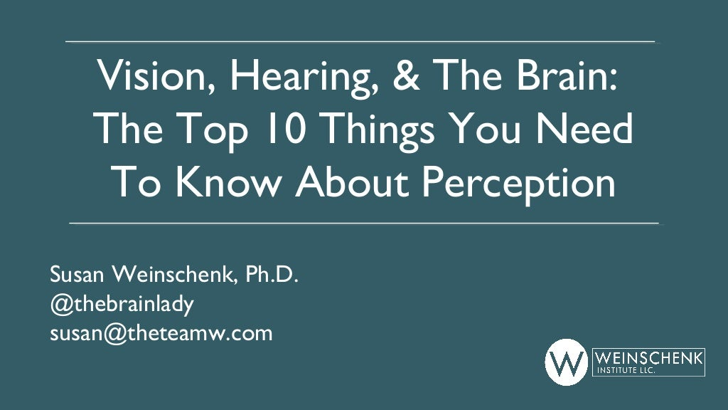Vision, Hearing, & The Brain: The Top 10 Things You Need To Know About Perception