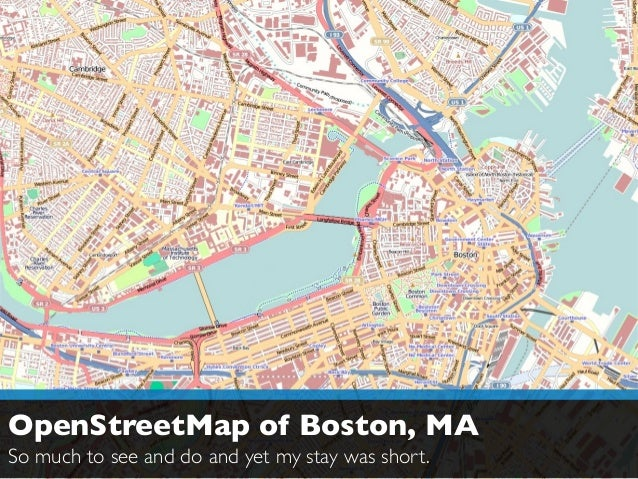 OpenStreetMap of Boston, MA  So much to see and do and yet my stay was short.