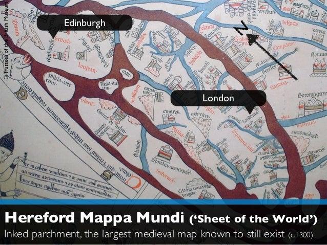 © Trustees of the British Museum  London  Edinburgh  Hereford Mappa Mundi ('Sheet of the World')  Inked parchment, the lar...