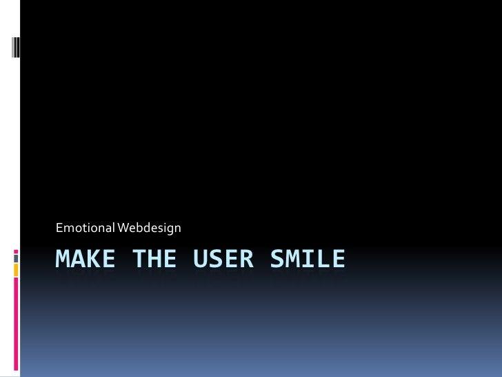 Emotional WebdesignMAKE THE USER SMILE