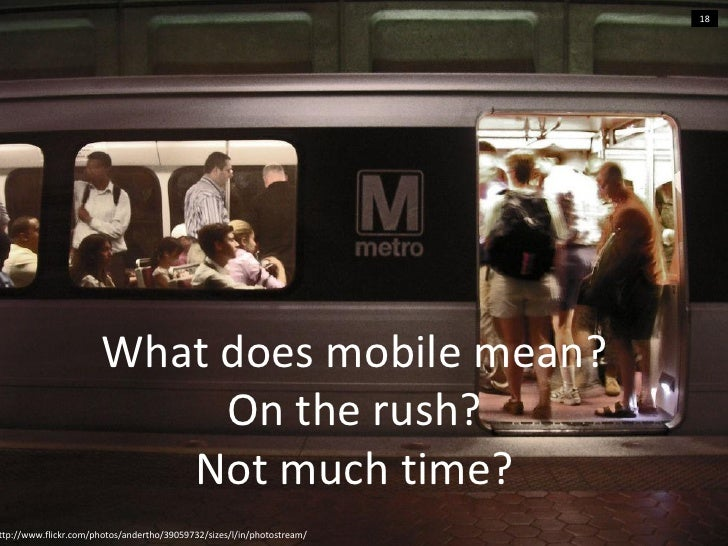 18                       What does mobile mean?                            On the rush?                          Not much ...