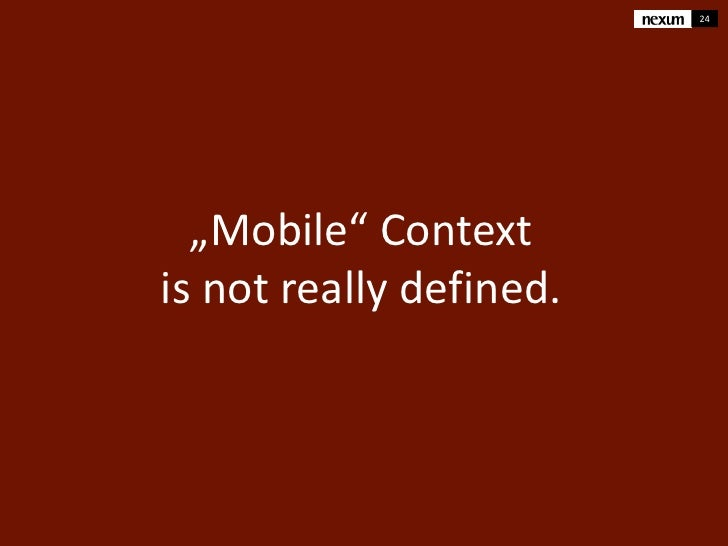 """24  """"Mobile"""" Contextis not really defined."""