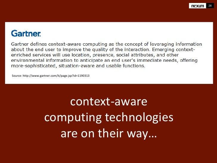 28Source: http://www.gartner.com/it/page.jsp?id=1190313                          context-aware                      comput...