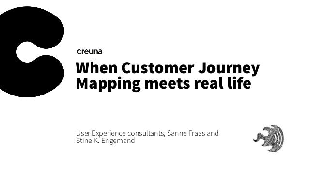 When Customer Journey Mapping meets real life User Experience consultants, Sanne Fraas and Stine K. Engemand