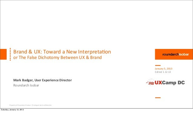 Brand	  &	  UX:	  Toward	  a	  New	  Interpreta:on                or	  The	  False	  Dichotomy	  Between	  UX	  &	  Brand ...