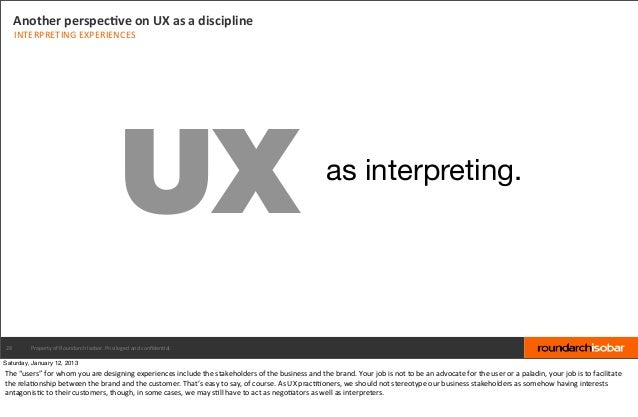 Another perspecBve on UX as a discipline     INTERPRETING EXPERIENCES                                       ...
