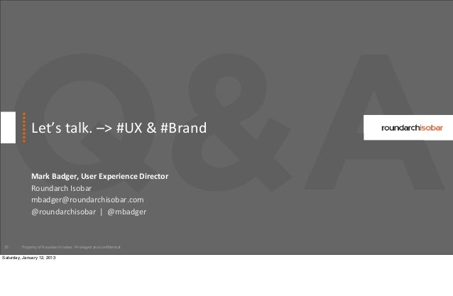 Q&A35                Let's talk. –> #UX & #Brand               Mark Badger, User Experience Director    ...